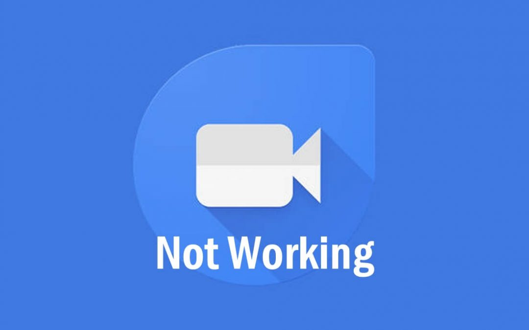 Google Duo Not Working